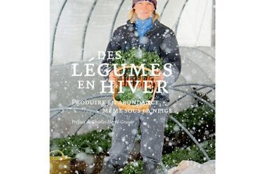 Des légumes en hiver d'Eliot Coleman